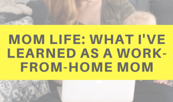 Mom life: What I've learned as a work-from-home mom