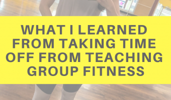 What I learned from taking time off from teaching group fitness