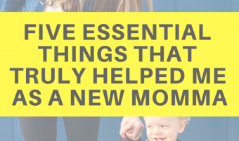 Five essential things that truly helped me as a new momma