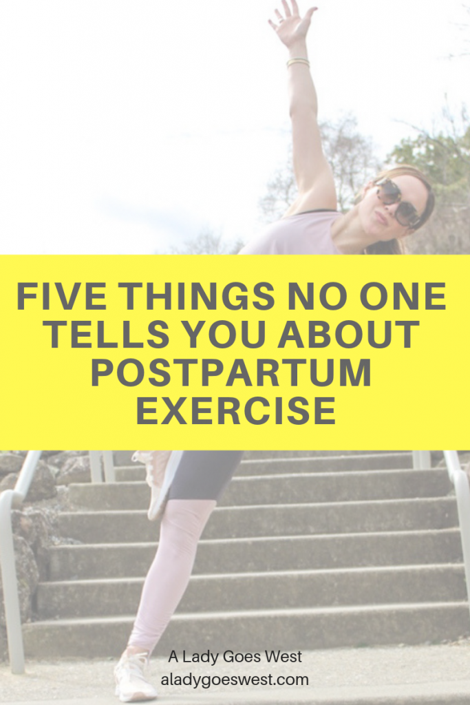 Five things no one tells you about postpartum exercise by A Lady Goes West