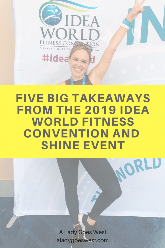 Five big takeaways from the 2019 IDEA World Fitness Convention and SHINE event by A Lady Goes West