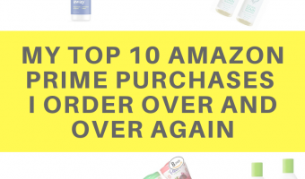 My top 10 Amazon Prime purchases I order over and over again