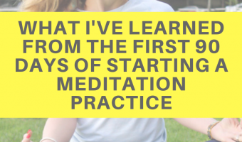 What I've learned from the first 90 days of starting a meditation practice