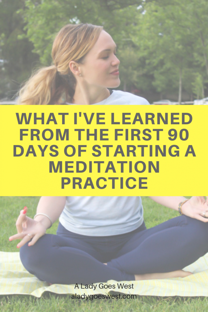What I've learned from the first 90 days of starting a meditation practice by A Lady Goes West