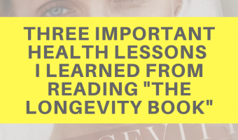 "Three important health lessons I learned from reading ""The Longevity Book"""