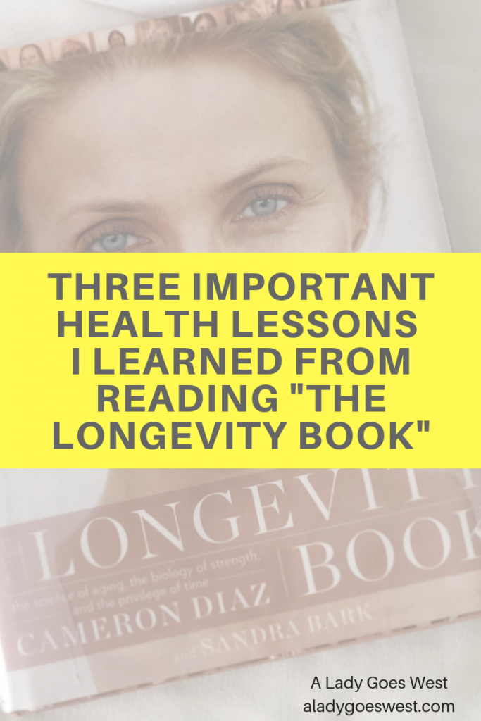 Three important health lessons I learned from reading The Longevity Book by A Lady Goes West