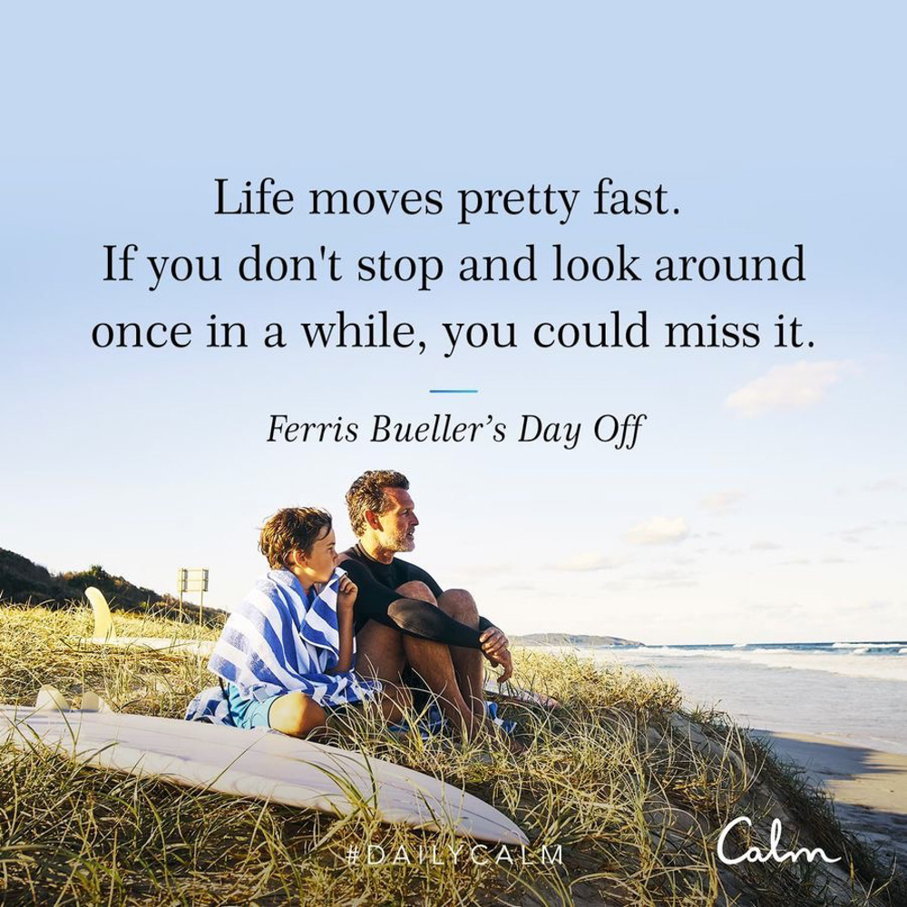 Calm app quote from Ferris Bueller - by A Lady Goes West -- September 2019