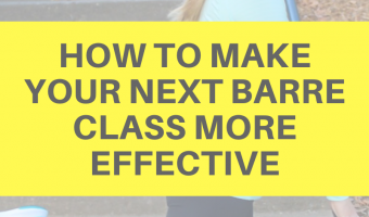 How to make your next barre class more effective