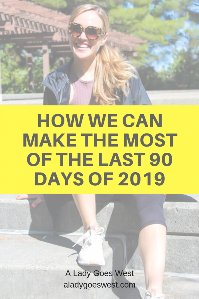 How we can make the most of the last 90 days of 2019 by A Lady Goes West