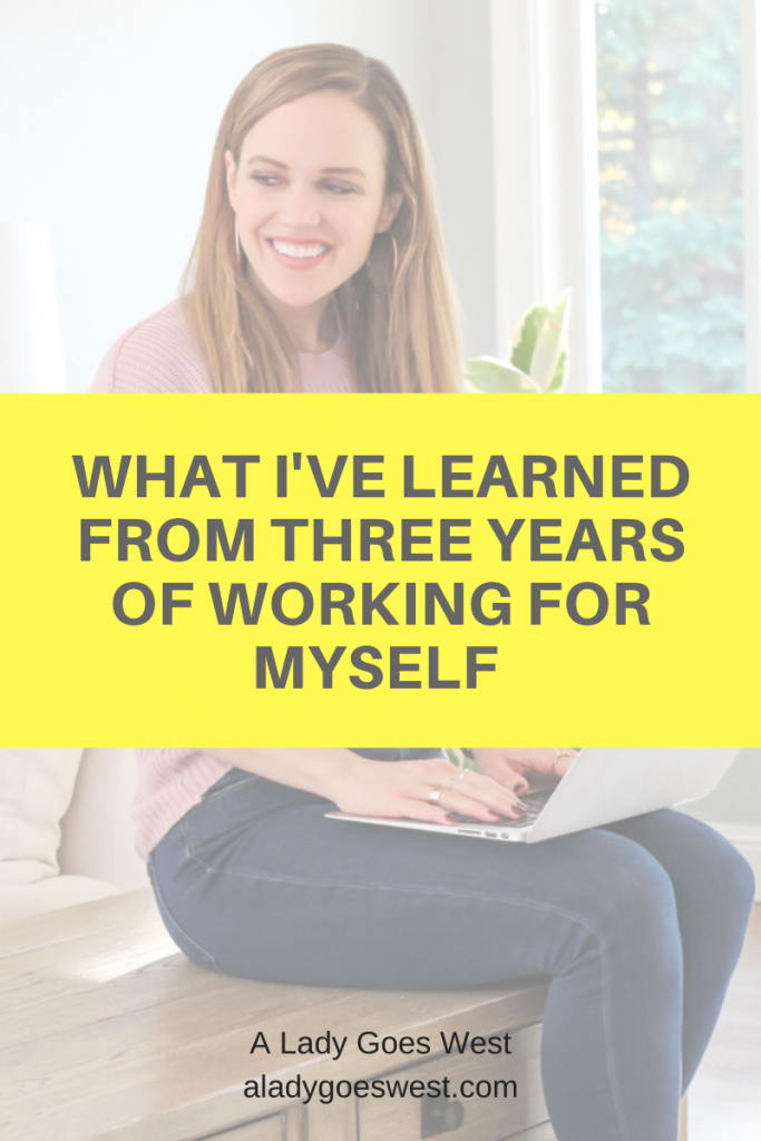 What I've learned from three years of working for myself by A Lady Goes West