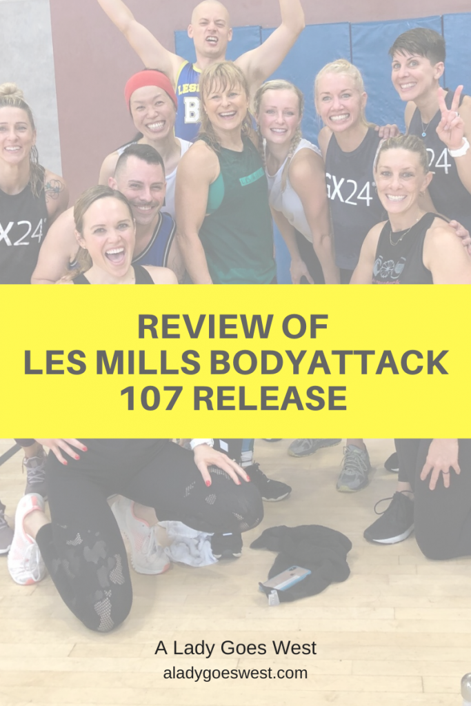 Review of Les Mills BODYATTACK 107 release by A Lady Goes West