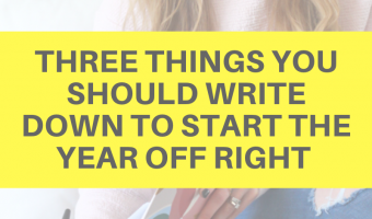 Three things you should write down to start the year off right