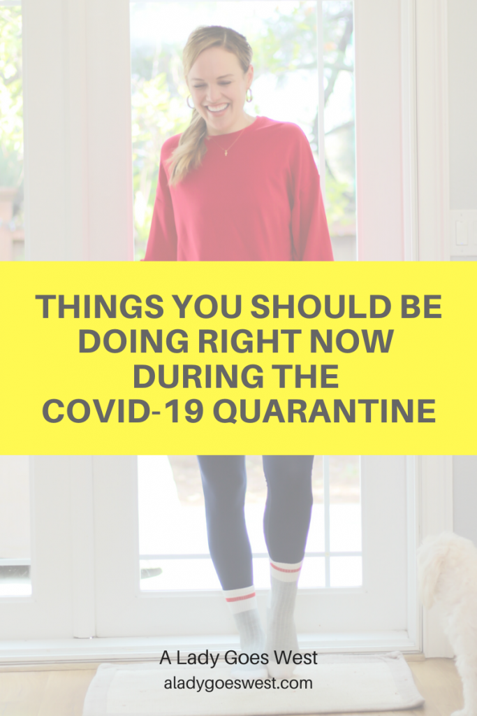Things you should be doing right now during the COVID-19 quarantine by A Lady Goes West