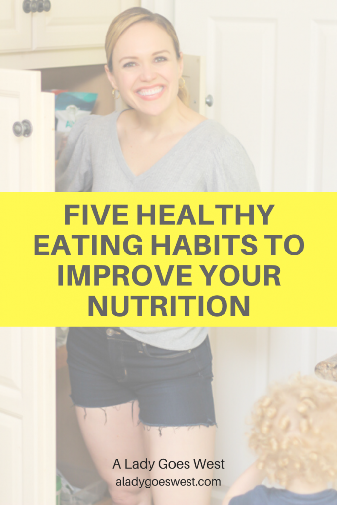 Five healthy eating habits to improve your nutrition by A Lady Goes West