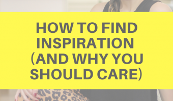 How to find inspiration (and why you should care) by A Lady Goes West