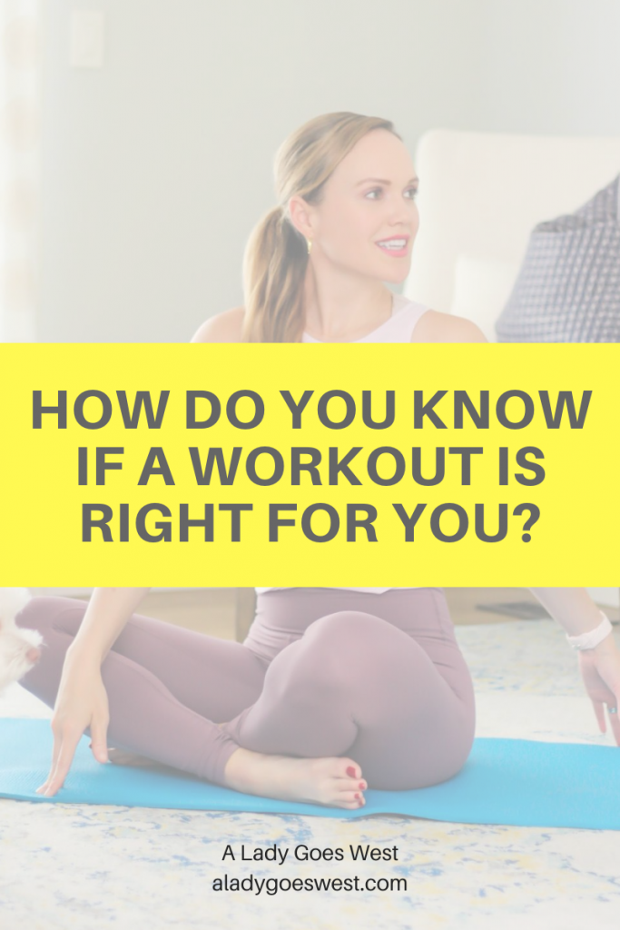 How do you know if a workout is right for you by A Lady Goes West