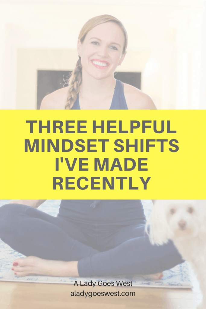 Three helpful mindset shifts I've made recently by A Lady Goes West