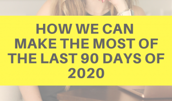 How we can make the most of the last 90 days of 2020 by A Lady Goes West