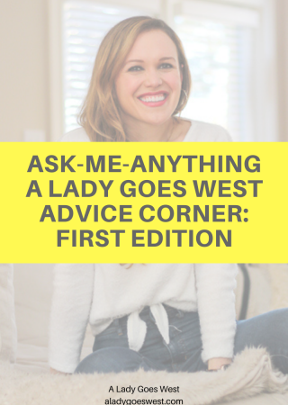 Ask-Me-Anything A Lady Goes West Advice Corner_ first edition by A Lady Goes West