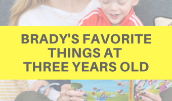 Brady's favorite things at three years old by A Lady Goes West