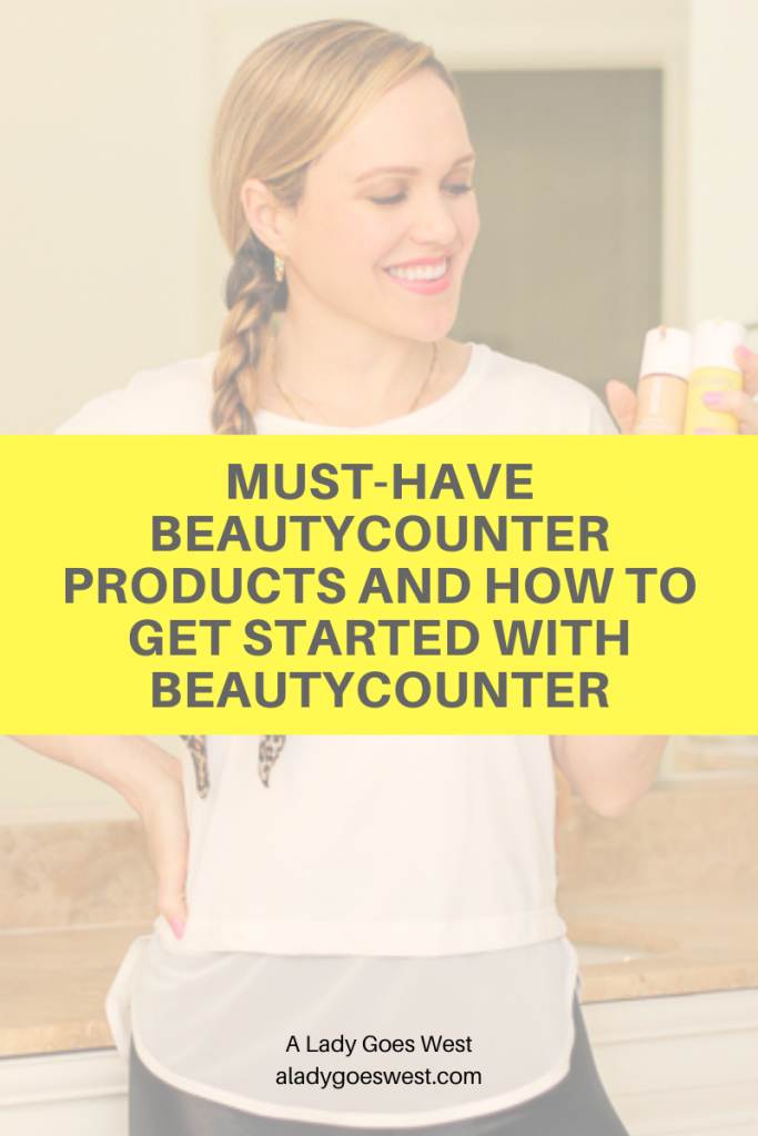 Must-have Beautycounter products and how to get started with Beautycounter by A Lady Goes West
