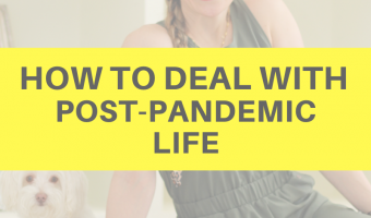 How to deal with post-pandemic life by A Lady Goes West