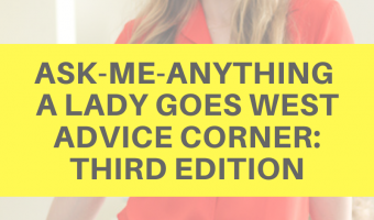 Ask-me-anything A Lady Goes West Advice Corner third edition by A Lady Goes West
