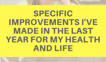 Specific improvements I've made in the last year for my health and life by A Lady Goes West