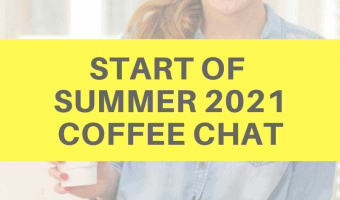 Start of summer 2021 coffee chat by A Lady Goes West