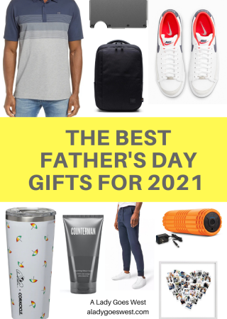 The best Father's Day gifts for 2021 by A Lady Goes West