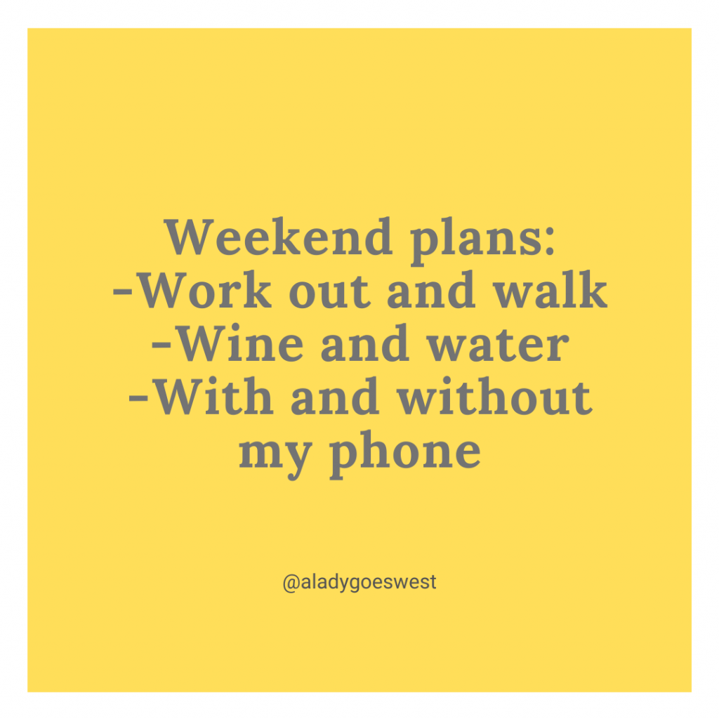 Weekend plans by A Lady Goes West