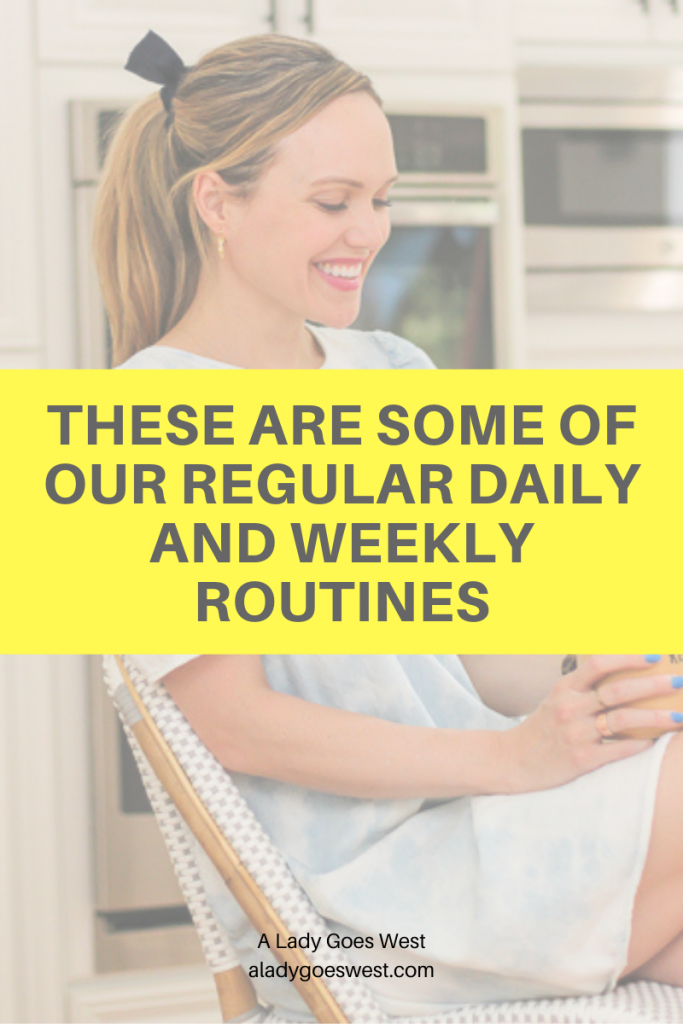 These are some of our regular daily and weekly routines by A Lady Goes West