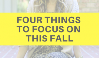Four things to focus on this fall by A Lady Goes West