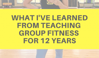What I've learned from teaching group fitness for 12 years by A Lady Goes West