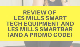 Review of Les Mills Smart Tech equipment and Les Mills Smartbar (and a promo code) by A Lady Goes West